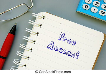 Business concept about Free Account with phrase on the sheet.