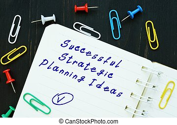 Business concept about Successful Strategic Planning Ideas with inscription on the page.