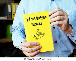 Business concept about Up-Front Mortgage Insurance with ...