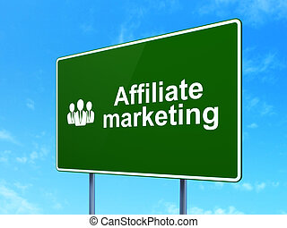 Business concept: Affiliate Marketing and Business People on road sign background
