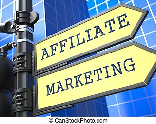 Business Concept. Affiliate Marketing Sign. - Business...