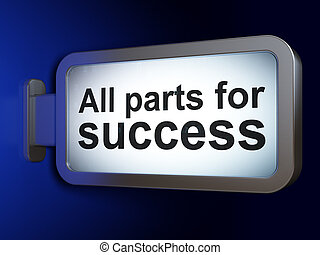 Business concept: All parts for Success on billboard background