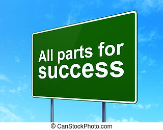 Business concept: All parts for Success on road sign background