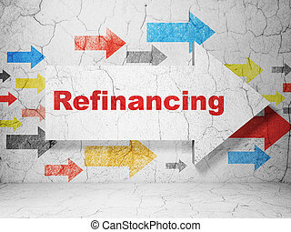 Business concept: arrow with Refinancing on grunge wall...