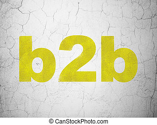 Business concept: B2b on wall background