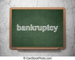 Business concept: Bankruptcy on chalkboard background - ...