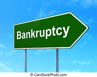 Business concept: Bankruptcy on road sign background
