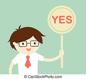 holding 'Yes' sign.
