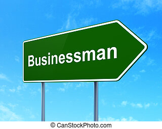 Business concept: Businessman on road sign background