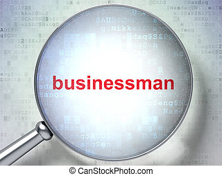 Business concept: Businessman with optical glass