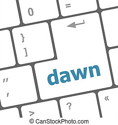business concept: computer keyboard with word dawn