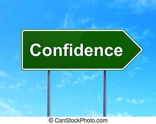Business concept: Confidence on road sign background