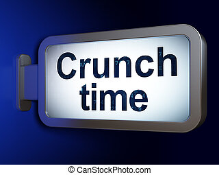 Business concept: Crunch Time on billboard background