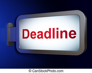 Business concept: Deadline on billboard background