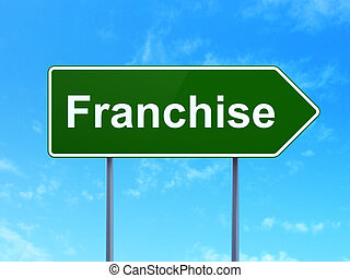 Business concept: Franchise on road sign background