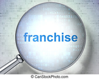 Business concept: Franchise with optical glass