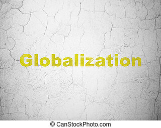 Business concept: Globalization on wall background