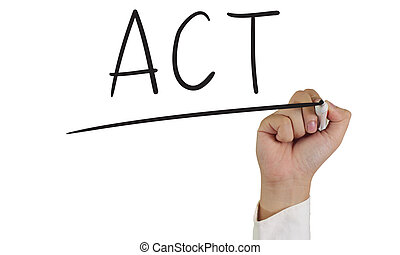 Act - Business concept image of a hand holding marker and...