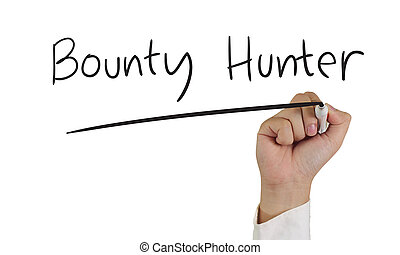 Business concept image of a hand holding marker and write Bounty Hunter isolated on white