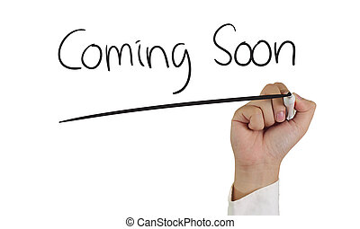 Business concept image of a hand holding marker and write Coming Soon isolated on white