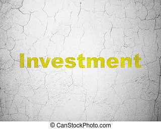 Business concept: Investment on wall background