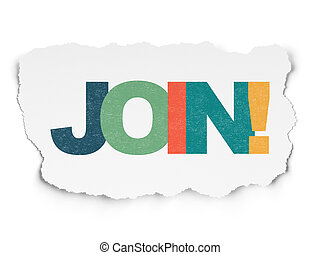 Business concept: Join! on Torn Paper background