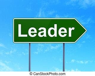 Business concept: Leader on road sign background