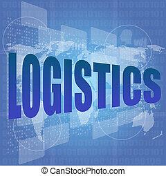 business concept: logistics word on digital screen