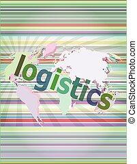 business concept: logistics word on digital screen vector illustration