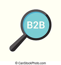 Business Concept: Magnifying Optical Glass With Words B2b