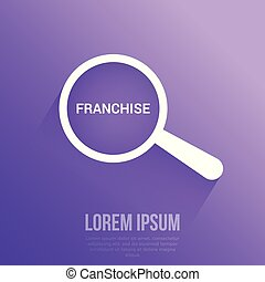 Business Concept: Magnifying Optical Glass With Words Franchise