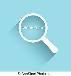 Business Concept: Magnifying Optical Glass With Words Workflow