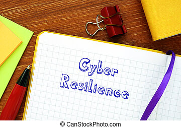 Business concept meaning Cyber Resilience with phrase on the piece of paper.