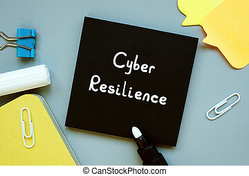 Business concept meaning Cyber Resilience with sign on the piece of paper.