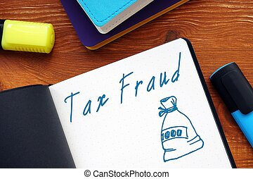 Business concept meaning Tax Fraud with sign on the piece of paper.