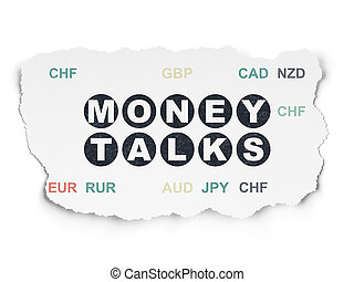 Business concept: Money Talks on Torn Paper background -...