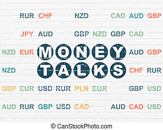 Business concept: Money Talks on wall background - Business...