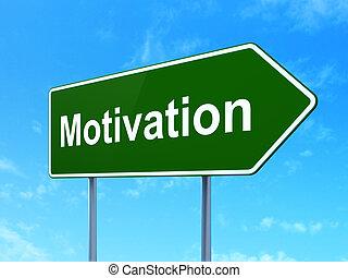 Business concept: Motivation on road sign background