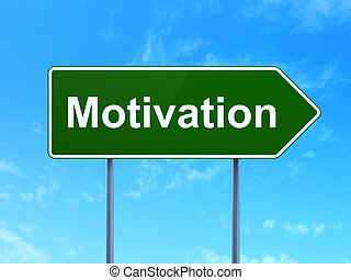 Business concept: Motivation on road sign background
