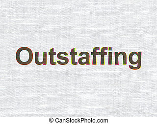 Business concept: Outstaffing on fabric texture background