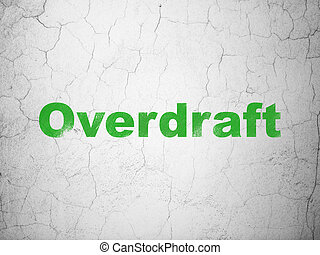 Business concept: Overdraft on wall background