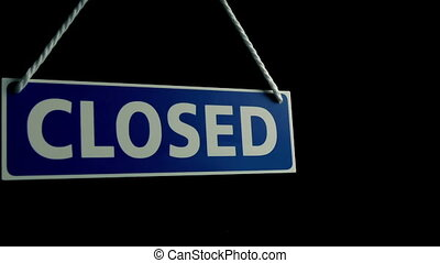 Business Concept - Passing Closed Sign In Window - Passing a...