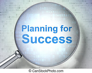 Business concept: Planning for Success with optical glass