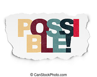 Business concept: Possible! on Torn Paper background