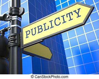 Business Concept. Publicity Sign. - Business Concept....