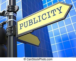 Business Concept. Publicity Sign. - Business Concept....