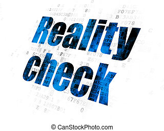 Business concept: Reality Check on Digital background