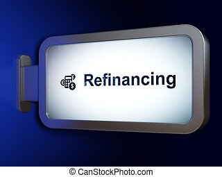 Business concept: Refinancing and Calculator on billboard background