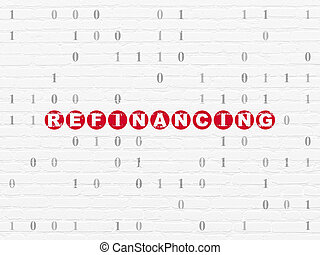 Business concept: Refinancing on wall background