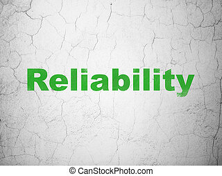 Business concept: Reliability on wall background - Business...